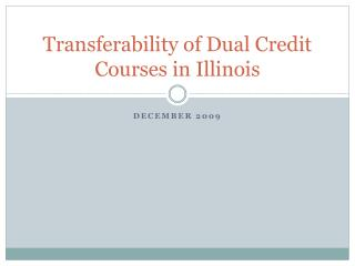 Transferability of Dual Credit Courses in Illinois