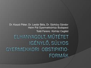 Dr. Koszó Péter, Dr. Lestár Béla, Dr. Sárközy Sándor Heim Pál Gyermekkórház Budapest