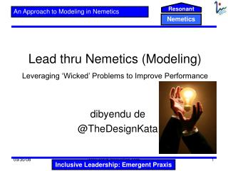 Lead thru Nemetics (Modeling) Leveraging 'Wicked' Problems to Improve Performance