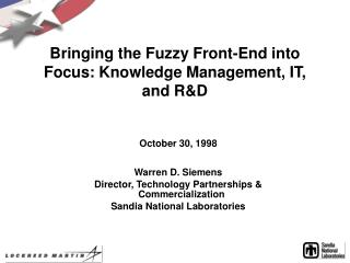 Bringing the Fuzzy Front-End into Focus: Knowledge Management, IT, and R&D