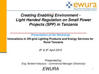 Creating Enabling Environment - Light Handed Regulation on Small Power Projects (SPP) in Tanzania