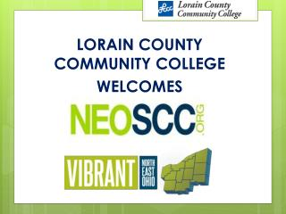 LORAIN COUNTY COMMUNITY COLLEGE WELCOMES