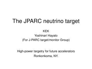 The JPARC neutrino target