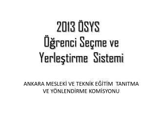 2013  YGS ve LYS SÜRECİ