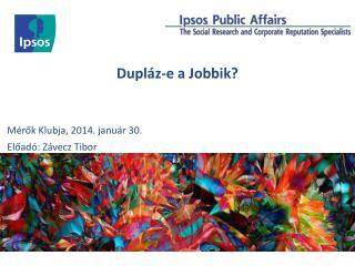 Dupláz-e a Jobbik?