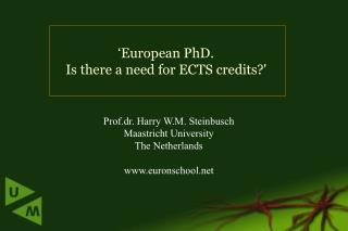 Prof.dr. Harry W.M. Steinbusch Maastricht University The Netherlands 	euronschool