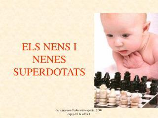 ELS NENS I NENES SUPERDOTATS