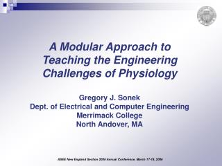 A Modular Approach to Teaching the Engineering Challenges of Physiology  Gregory J. Sonek