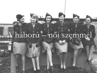 A  háború – női szemmel