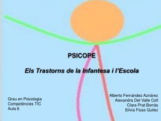 PSICOPE Els Trastorns de la Infantesa i l'Escola