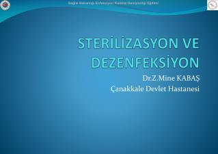 STERİLİZASYON VE DEZENFEKSİYON