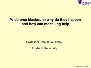 Wide-area blackouts: why do they happen and how can modelling help
