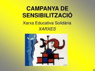 CAMPANYA DE SENSIBILITZACIÓ