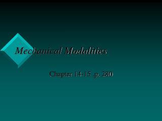 Mechanical Modalities