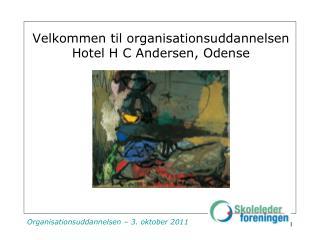 Velkommen til organisationsuddannelsen Hotel H C Andersen, Odense