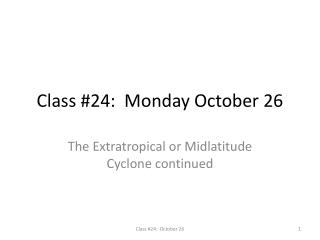 Class #24:  Monday October 26