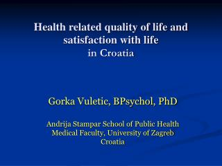 Health related quality of life and satisfaction with life in Croatia