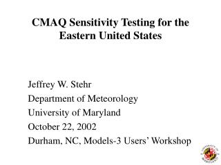 CMAQ Sensitivity Testing for the Eastern United States