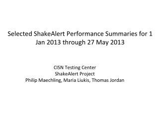 Selected ShakeAlert Performance Summaries for 1 Jan 2013 through 27 May 2013