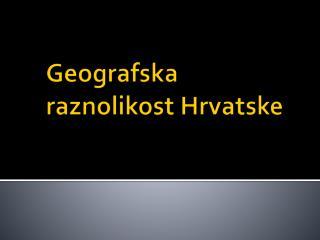 Geografska raznolikost Hrvatske