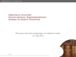 Københavns Universitet Koncern-økonomi, Regnskabssektionen Enheden for Ekstern Virksomhed