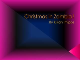 Christmas in  Z ambia !