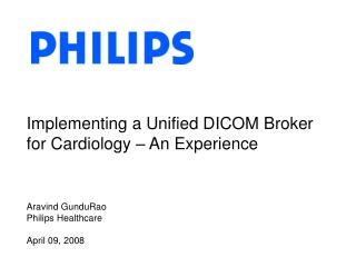 Implementing a Unified DICOM Broker for Cardiology   An Experience