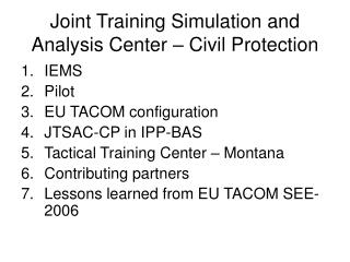 Joint Training Simulation and Analysis Center � Civil Protection