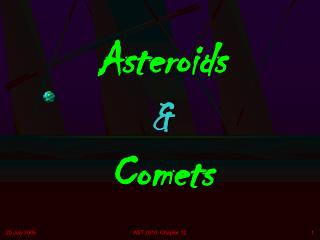 Asteroids        &            Comets