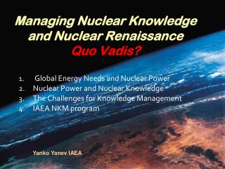 Managing Nuclear Knowledge  and Nuclear Renaissance Quo Vadis?