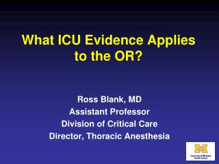 What ICU Evidence Applies to the OR?