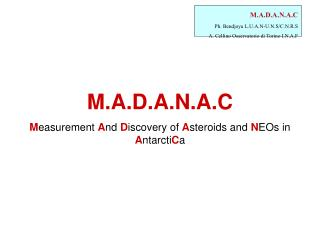 M.A.D.A.N.A.C M easurement  A nd  D iscovery of  A steroids and  N EOs in  A ntarcti C a