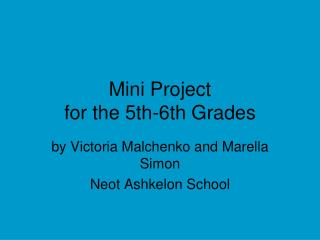 Mini Project for the 5th-6th Grades
