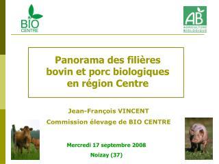 Panorama des fili res bovin et porc biologiques en r gion Centre