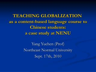 Yang Yuchen (Prof) Northeast Normal University Sept. 17th, 2010