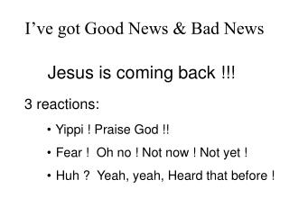 I've got Good News & Bad News