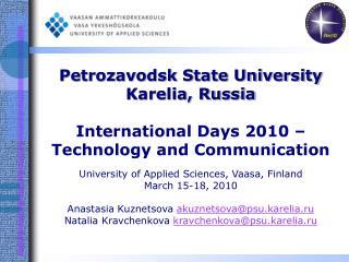 Petrozavodsk State University Karelia, Russia International Days 2010 –