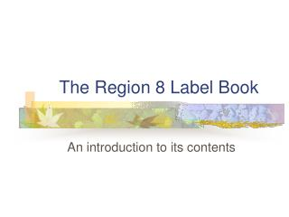 The Region 8 Label Book