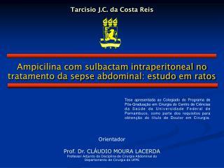Ampicilina com sulbactam intraperitoneal no tratamento da sepse abdominal: estudo em ratos
