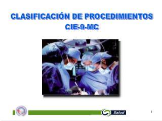 CLASIFICACIÓN DE PROCEDIMIENTOS CIE-9-MC