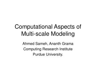 Computational Aspects of Multi-scale Modeling