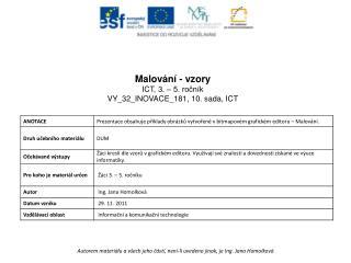 Malování - vzory ICT, 3. – 5. ročník VY_32_INOVACE_181, 10. sada, ICT