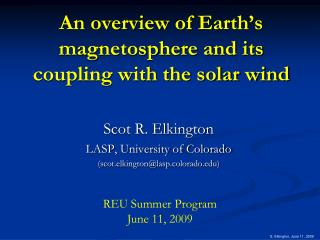 An overview of Earth�s magnetosphere and its coupling with the solar wind