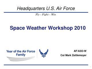 Space Weather Workshop 2010