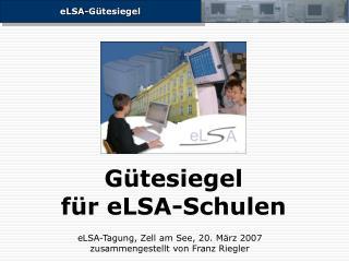 G�tesiegel  f�r eLSA-Schulen