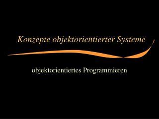 Konzepte objektorientierter Systeme