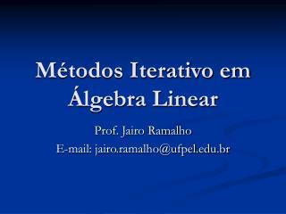 Métodos Iterativo em Álgebra Linear