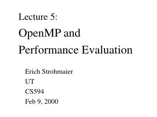 Lecture 5: OpenMP and Performance Evaluation