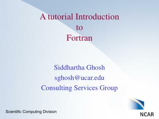 A tutorial Introduction  to  Fortran