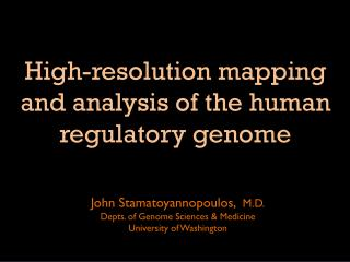 High-resolution mapping and analysis of the  human  regulatory genome